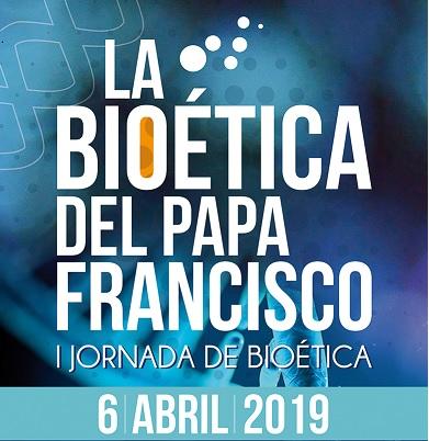 Cartel I Jornada de Bioética - La Bioética del Papa Francisco